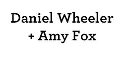 Daniel Wheeler & Amy Fox