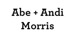 Abe & Andi Morris