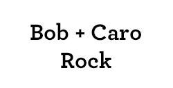 Bob & Caro Rock