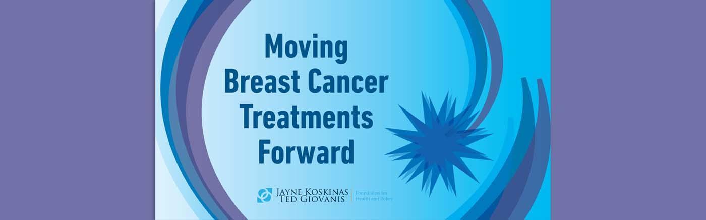 Moving Breast Cancer Treatments Forward